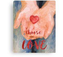 Choose Love Canvas Print
