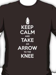 Keep Calm and Take an Arrow to the Knee T-Shirt