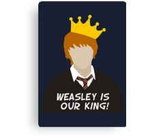 Weasley Is Our King  Canvas Print