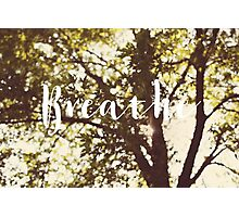 Breathe Photographic Print