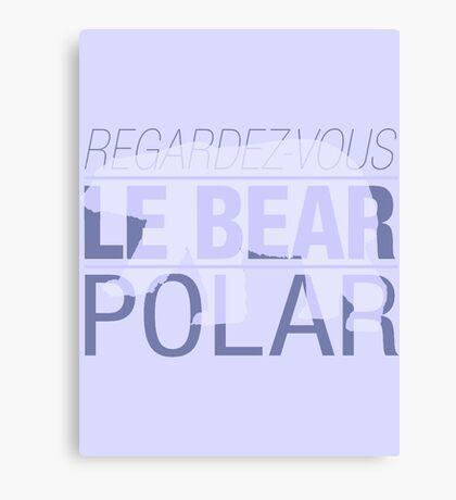 Regardez-Vous, Le Bear Polar! Canvas Print