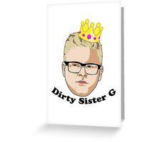 Dirty Sister G - Black Text Greeting Card