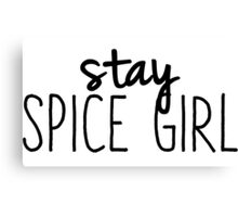 Stay Spice Canvas Print