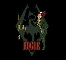 I play a ROGUE by RaytheWicked