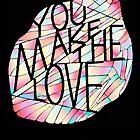 Jape You Make The Love Poster by M&E  Design
