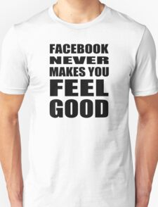 Facebook is miserable T-Shirt