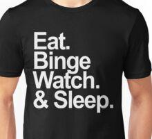 eat, binge watch & sleep  Unisex T-Shirt