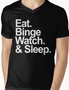 eat, binge watch & sleep  Mens V-Neck T-Shirt