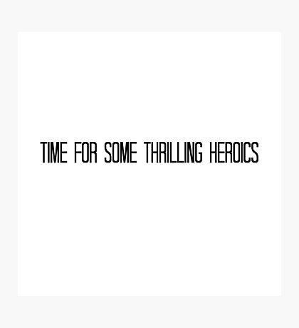 Thrilling Heroics Photographic Print
