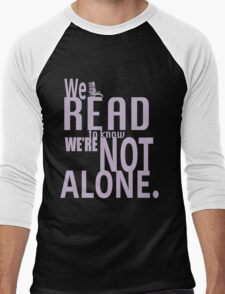 We Read To Know We're Not Alone Men's Baseball ¾ T-Shirt