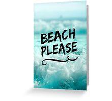 Beach Please Greeting Card
