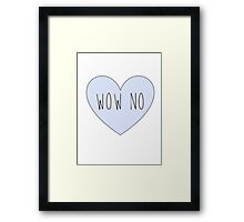 WOW NO Framed Print