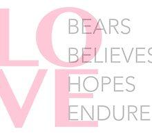 LOVE - BEARS, BELIEVES, HOPES, ENDURES by UPANDUP