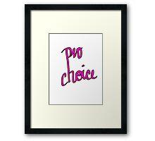 Pro Choice! Framed Print