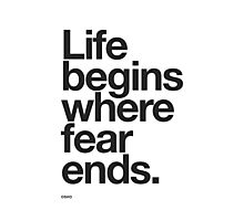 Life Begins Where Fear Ends. Photographic Print