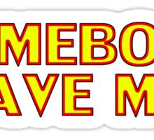 Somebody Save Me! Sticker