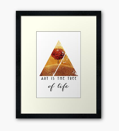 Art is the Tree of Life Quote - Fine Art Photography Quote Framed Print