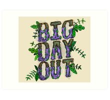 BIG DAY OUT Art Print
