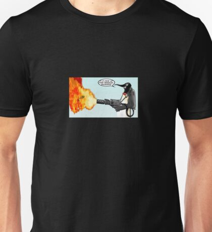 Penguin with a flamethrower... Unisex T-Shirt