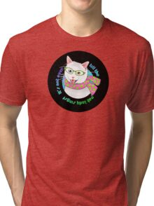 It's Not Over Till the Cat Lady Sings! Tri-blend T-Shirt