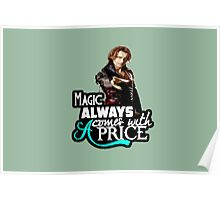Magic always comes with a price Poster