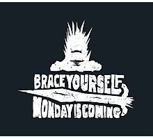 Monday is Coming (Game of Thrones) (White) Photographic Print