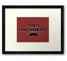 Please and thank you  Framed Print