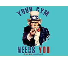 Your gym needs you  Photographic Print
