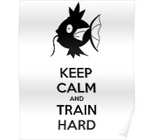 Keep Calm and Train Hard Poster