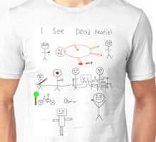 i see dead people (white) Unisex T-Shirt