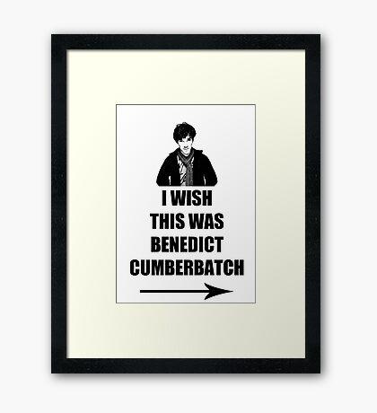 I wish this was Benedict Cumberbatch Framed Print