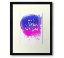 You're Not The Kind Of Girl Who Settles. Keep Not Settling. Framed Print