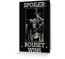 Spoiler Rousey Wins Version 2 Greeting Card