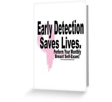 Early Detection Saves Lives - Version 2 Greeting Card