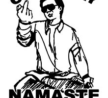 Chow Say Namaste Bitches by freewoodusa