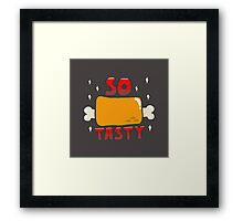 So TASTY! Framed Print