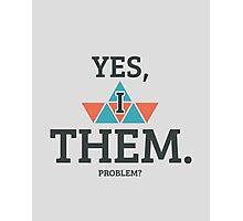 Yes, I Ship Them. Problem? Photographic Print