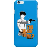 You Talkin' To Me? iPhone Case/Skin