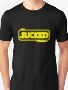 The Prequels Sucked T-Shirt