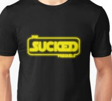 The Prequels Sucked Unisex T-Shirt