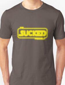 The Prequels Sucked Unisex T-Shirt