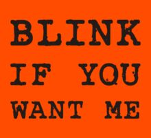 BLINK IF YOU WANT ME Kids Clothes