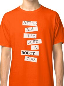 Just a robot Classic T-Shirt