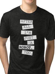 Just a robot Tri-blend T-Shirt