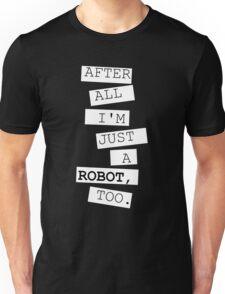 Just a robot Unisex T-Shirt
