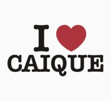 I Love CAIQUE by meunice