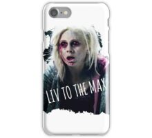 Liv To The Max, Ms. Moore iPhone Case/Skin