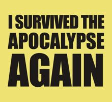 I Survived The Apocalypse Again Kids Tee