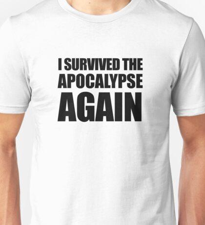 I Survived The Apocalypse Again Unisex T-Shirt