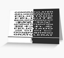 Congratulated! in many languages Greeting Card